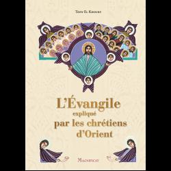 L'Évangile expliqué par les chrétiens d'Orient