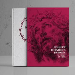 Les 7 dernières paroles du christ en croix édition prestige