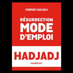 Résurrection Mode d'emploi Hadjadj